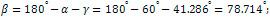 β = 180° - α - γ = 180° - 60° - 41.286° = 78.714°